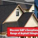 Discover GAF's Exceptional Range of Asphalt Shingles