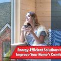 Energy-Efficient Solutions to Improve Your Home's Comfort