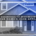 3 Essentials to Maximizing Your Home's Curb Appeal