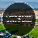 Commercial Roofing vs. Residential Roofing