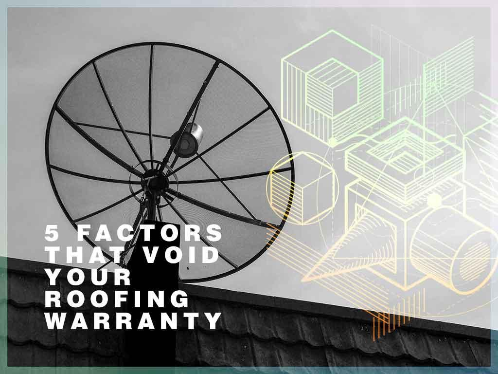 5 Factors That Void Your Roofing Warranty